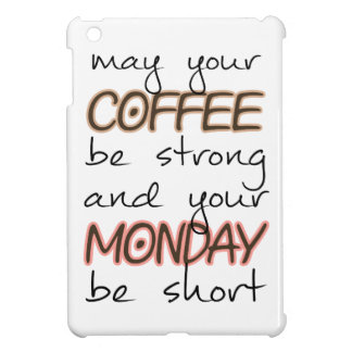 May Your Coffee Be Strong - Funny Quote iPad Mini Covers