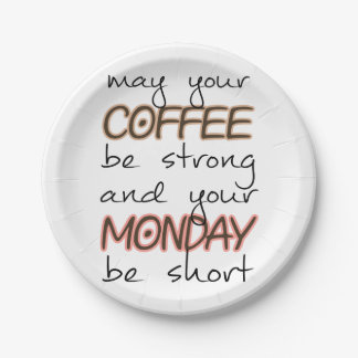 May Your Coffee Be Strong - Funny Quote Paper Plate