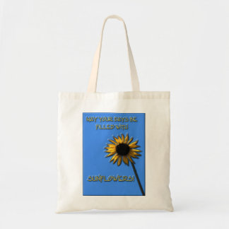 May your days be filled with sunflowers budget tote bag