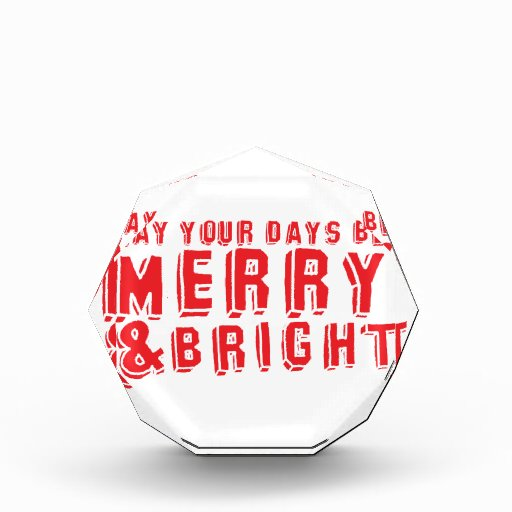 May your days be MERRY and Bright! Award