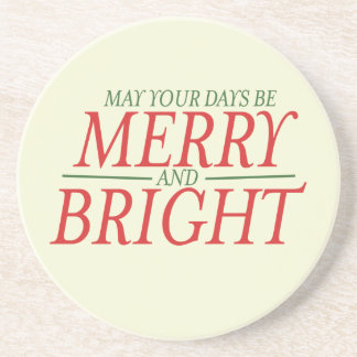 May your days be Merry and Bright Drink Coaster