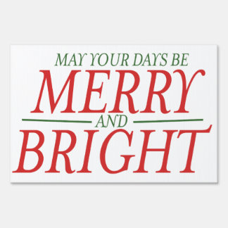 May your days be Merry and Bright Lawn Sign