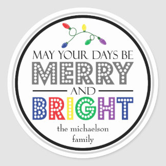 May Your Days Be Merry And Bright (Lights) Classic Round Sticker