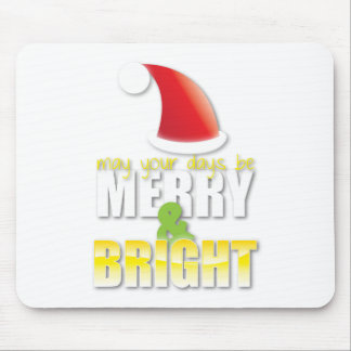 May your days be MERRY and BRIGHT! Mouse Mat