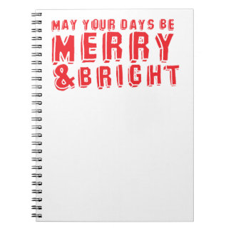 May your days be MERRY and Bright! Note Books