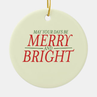 May your days be Merry and Bright Double-Sided Ceramic Round Christmas Ornament