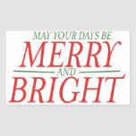 May your days be Merry and Bright Rectangular Sticker