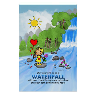May your Life be as a Waterfall Poster