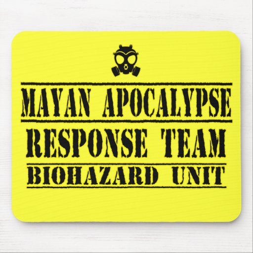Mayan Apocalypse Response Team Mouse Pad