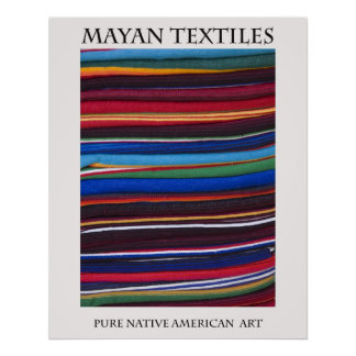 Mayan Textiles Pure Native American Poster