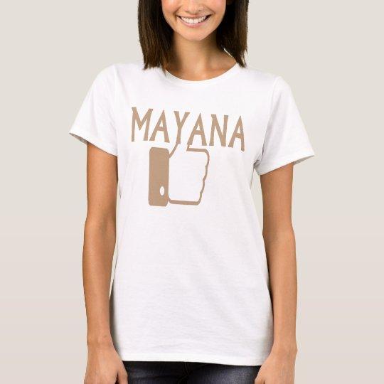 MAYANA LIKE T-Shirt