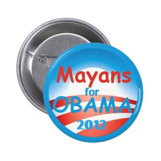 Mayans 2012 Obama Button