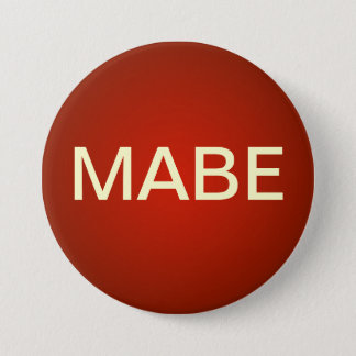 """Maybe Dating """"MABE""""  Button"""