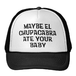 Maybe El Chupacabra Trucker Hat