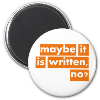 Maybe it is Written, no? Magnet