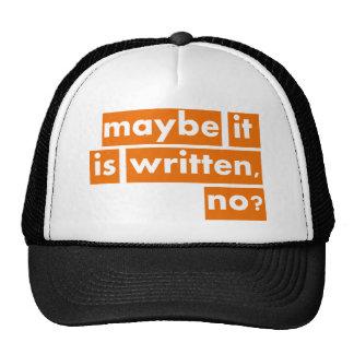 Maybe it is Written, no? Trucker Hat