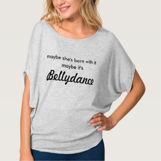 Maybe it's Bellydance Loose T-Shirt (Gray)