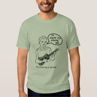 Maybe It's Playing Me (Ukulele) Tee Shirt