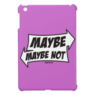 Maybe, Maybe Not Case For The iPad Mini