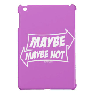 Maybe, Maybe Not Cover For The iPad Mini