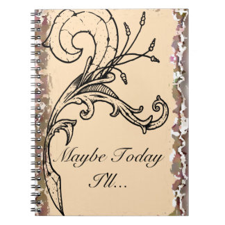 Maybe Today I'll Planner Notebook