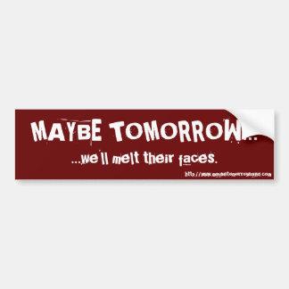 MAYBE TOMORROW..., http://www.maybetomorrowband... Car Bumper Sticker