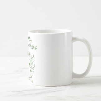 Maybe We Don't Believe In You! Classic White Coffee Mug