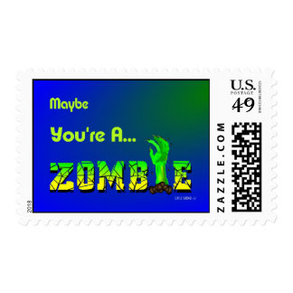 Maybe You're A... ZOMBIE Postage