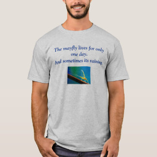 Mayfly tee shirt