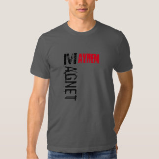 Mayhem Magnet T Shirt