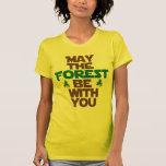 Mayo el bosque esté con usted camiseta