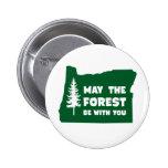 Mayo el bosque sea con usted Oregon Pin