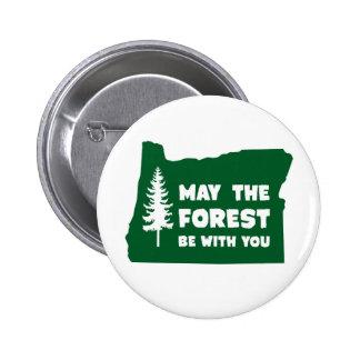 Mayo el bosque sea con usted Oregon Pin Redondo De 2 Pulgadas