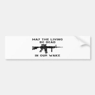 Mayo el vivo sea muerto en nuestra estela pegatina de parachoque