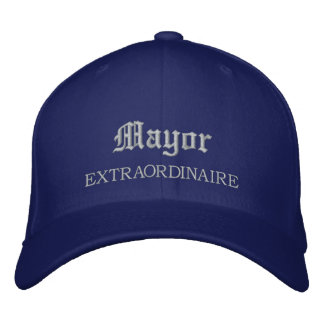 Mayor Extraordinaire Embroidered Hat
