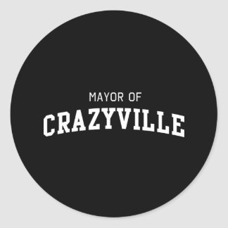 Mayor of Crazyville Classic Round Sticker