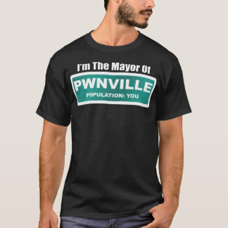 Mayor of Pwnville T-Shirt