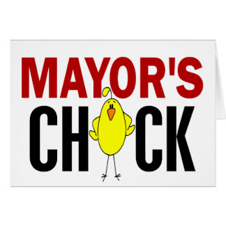 MAYOR'S CHICK GREETING CARD