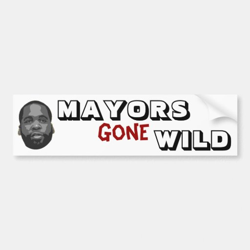 Mayors Gone Wild Car Bumper Sticker