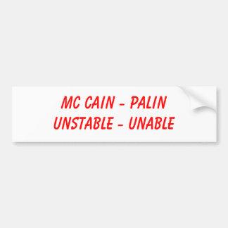 Mc Cain - PalinUnstable - Unable Bumper Stickers
