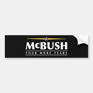 McBush, four more years! Bumper Sticker