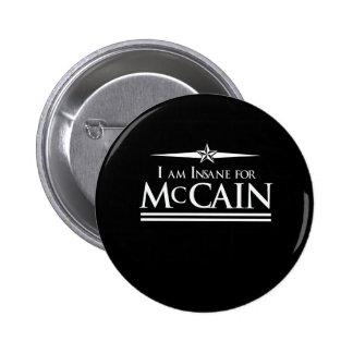 MCCAIN 2008: INSANE FOR MCCAIN PINBACK BUTTON