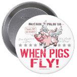 McCain anti Palin cuando los cerdos vuelan Pin