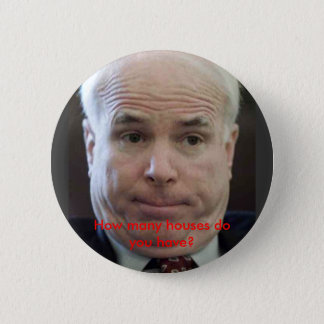 McCain, How many houses do you have? Button