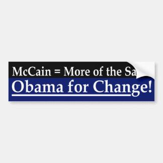 McCain = More of the Same Bumper Sticker