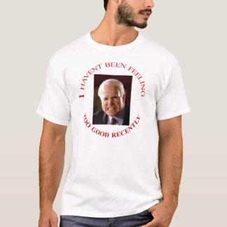 McCain Not Feeling Good T-Shirt