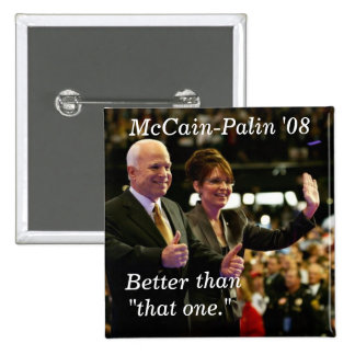 "McCain-Palin '08, Better , than, ""that... Pinback Button"