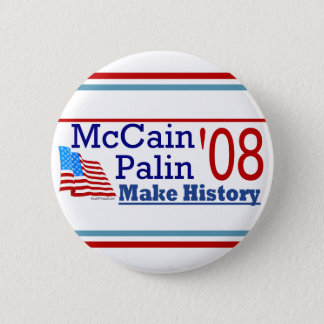 McCain Palin '08 Make History Button