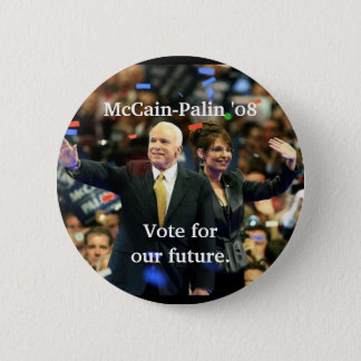 McCain-Palin '08, Vote for our future. Pinback Button