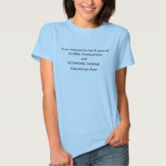 McCain Palin Humiliation and Despair T-shirt